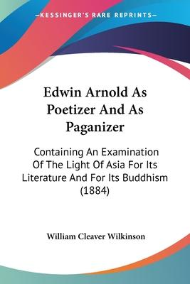 Edwin Arnold as Poetizer and as Paganizer