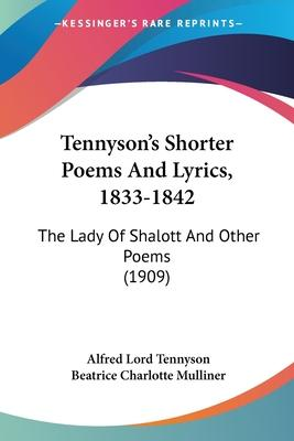 Tennyson's Shorter Poems and Lyrics, 1833-1842