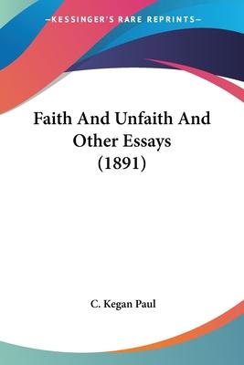 Faith and Unfaith and Other Essays (1891)