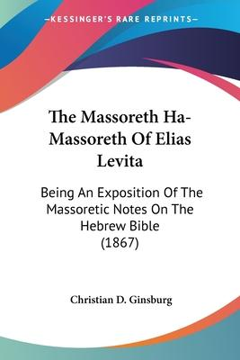 The Massoreth Ha-Massoreth of Elias Levita