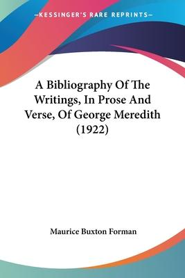 A Bibliography of the Writings, in Prose and Verse, of George Meredith (1922)