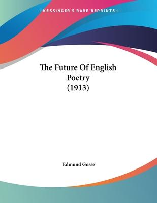 The Future of English Poetry (1913)