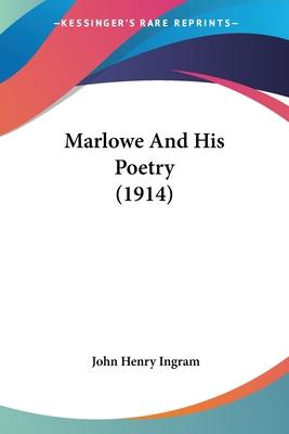 Marlowe and His Poetry (1914)
