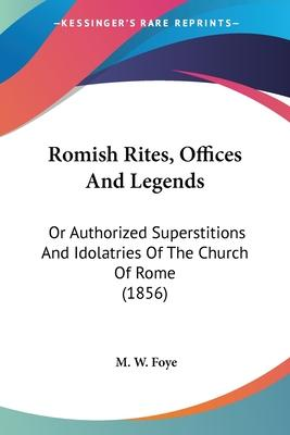 Romish Rites, Offices and Legends