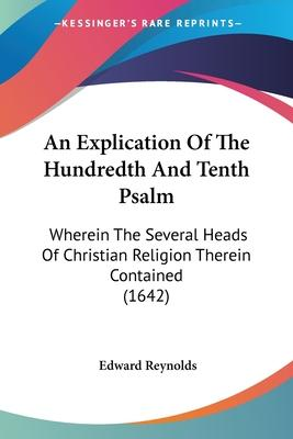 An Explication of the Hundredth and Tenth Psalm