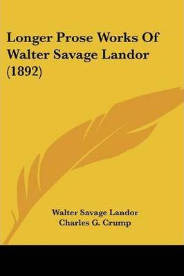 Longer Prose Works of Walter Savage Landor (1892)