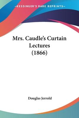 Mrs. Caudle's Curtain Lectures (1866)