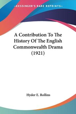 A Contribution to the History of the English Commonwealth Drama (1921)