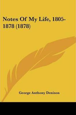Notes of My Life, 1805-1878 (1878)