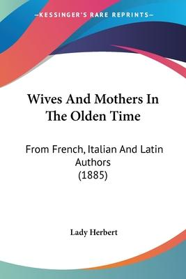 Wives and Mothers in the Olden Time