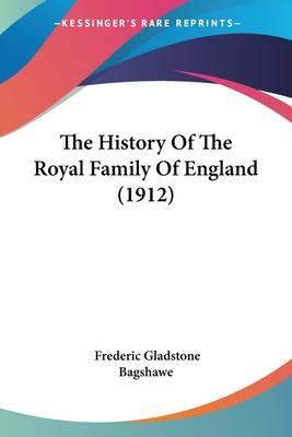 The History of the Royal Family of England (1912)