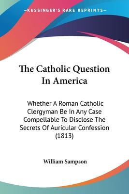 The Catholic Question In America