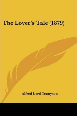 The Lover's Tale (1879)