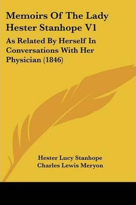 Memoirs of the Lady Hester Stanhope V1