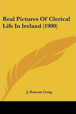 Real Pictures of Clerical Life in Ireland (1900)
