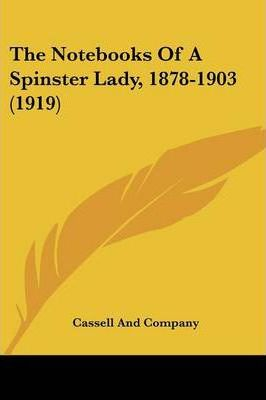 The Notebooks of a Spinster Lady, 1878-1903 (1919)