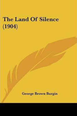 The Land Of Silence (1904) Cover Image