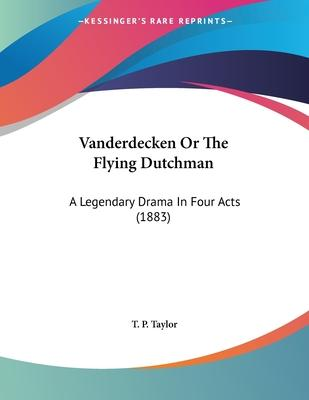 Vanderdecken or the Flying Dutchman