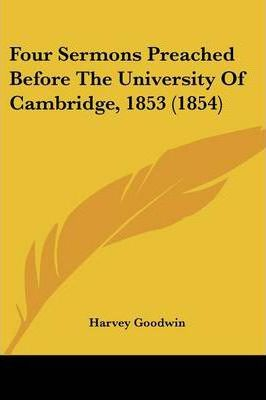 Four Sermons Preached Before the University of Cambridge, 1853 (1854)