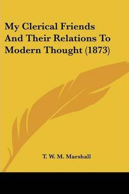 My Clerical Friends and Their Relations to Modern Thought (1873)
