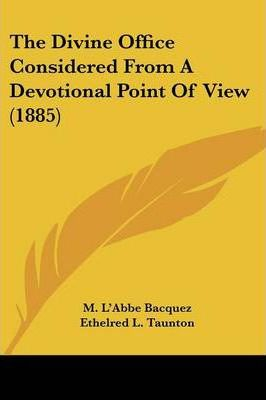 The Divine Office Considered from a Devotional Point of View (1885)