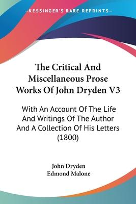 The Critical and Miscellaneous Prose Works of John Dryden V3