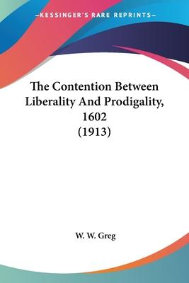 The Contention Between Liberality and Prodigality, 1602 (1913)
