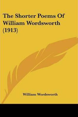 The Shorter Poems of William Wordsworth (1913)