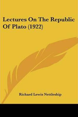 Lectures on the Republic of Plato (1922)