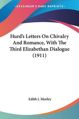 Hurd's Letters on Chivalry and Romance, with the Third Elizabethan Dialogue (1911)
