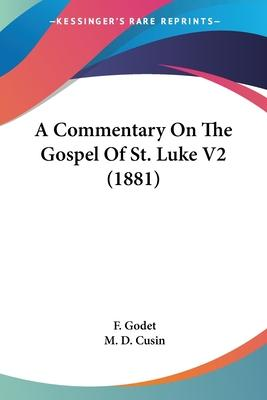 A Commentary on the Gospel of St. Luke V2 (1881)