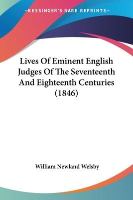 Lives of Eminent English Judges of the Seventeenth and Eighteenth Centuries (1846)