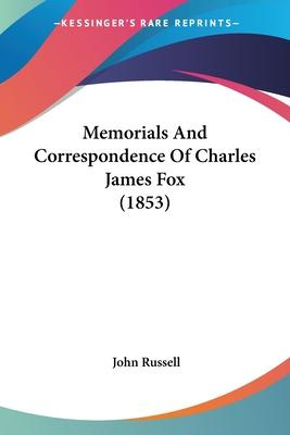 Memorials and Correspondence of Charles James Fox (1853)