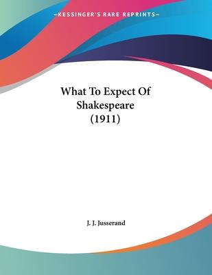 What to Expect of Shakespeare (1911)