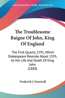 The Troublesome Raigne of John, King of England