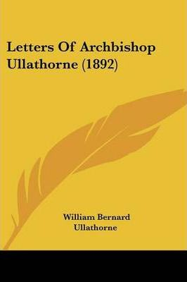 Letters of Archbishop Ullathorne (1892)