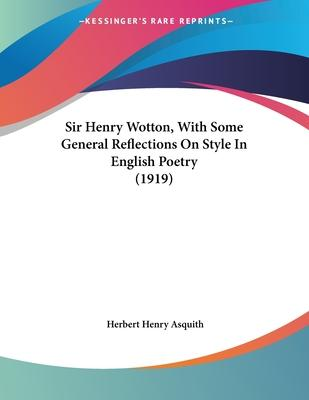 Sir Henry Wotton, with Some General Reflections on Style in English Poetry (1919)