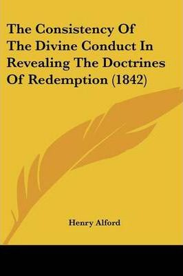 The Consistency of the Divine Conduct in Revealing the Doctrines of Redemption (1842)