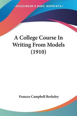A College Course in Writing from Models (1910)