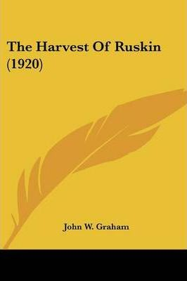 The Harvest Of Ruskin (1920) Cover Image