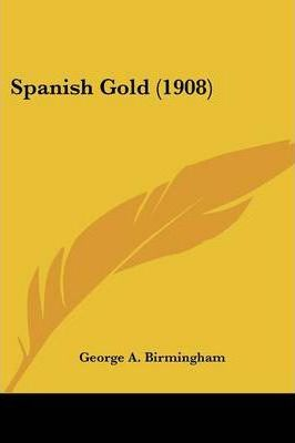 Spanish Gold (1908) Cover Image