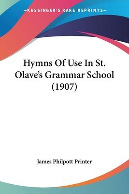 Hymns of Use in St. Olave's Grammar School (1907)