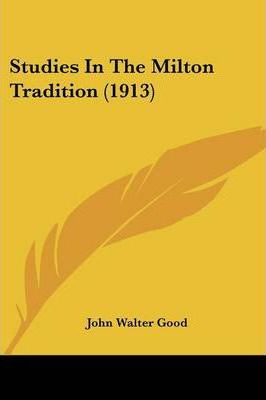 Studies in the Milton Tradition (1913)