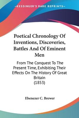 Poetical Chronology of Inventions, Discoveries, Battles and of Eminent Men
