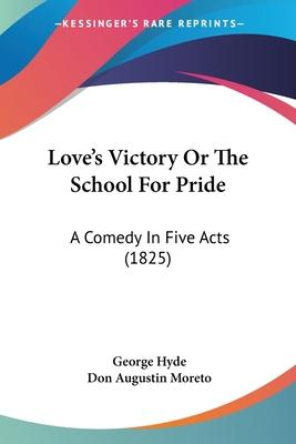 Love's Victory or the School for Pride
