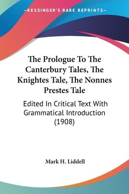 The Prologue to the Canterbury Tales, the Knightes Tale, the Nonnes Prestes Tale