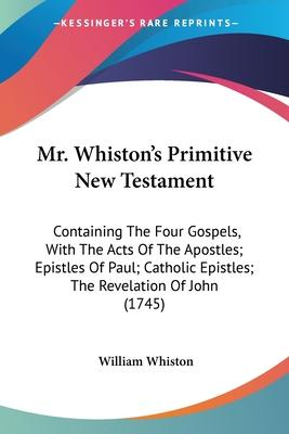 Mr. Whiston's Primitive New Testament