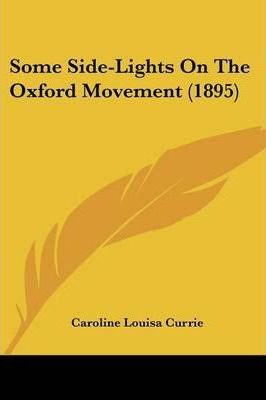 Some Side-Lights on the Oxford Movement (1895)