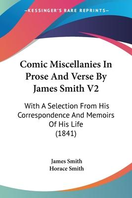 Comic Miscellanies in Prose and Verse by James Smith V2