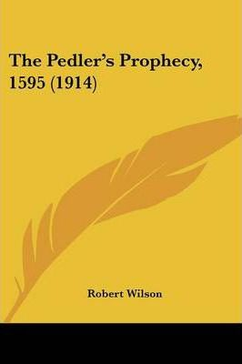 The Pedler's Prophecy, 1595 (1914) Cover Image
